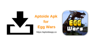 Aptoide Apk for Egg Wars
