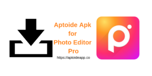 Aptoide Apk for Photo Editor Pro