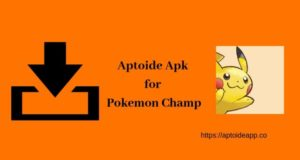 Aptoide Apk for Pokemon Champ