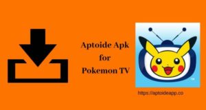 Aptoide Apk for Pokemon TV