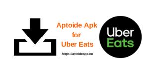 Aptoide Apk for Uber Eats