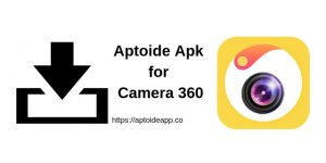 Aptoide Apk for Camera 360