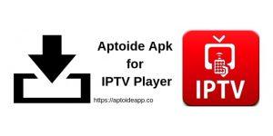 Aptoide Apk for IPTV Player