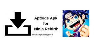 Aptoide Apk for Ninja Rebirth