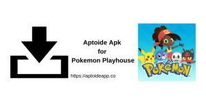 Aptoide Apk for Pokemon Playhouse