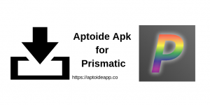 Aptoide Apk for Prismatic
