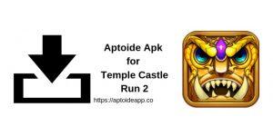 Aptoide Apk for Temple Castle Run 2