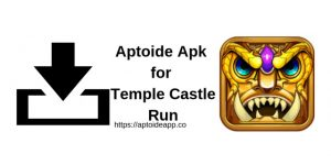 Aptoide Apk for Temple Castle Run