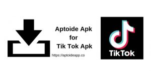 Aptoide Apk for Tik Tok Apk