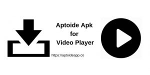 Aptoide Apk for Video Player