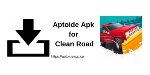 Aptoide Apk for Clean Road