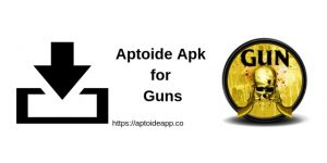 Aptoide Apk for Guns