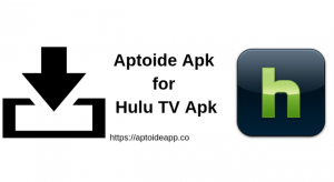 Aptoide Apk for Hulu TV Apk