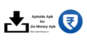 Aptoide Apk for Jio Money Apk