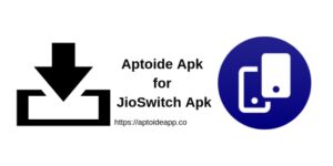 Aptoide Apk for JioSwitch App