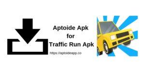Aptoide Apk for Traffic Run Apk