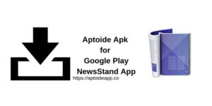 Aptoide Apk for Google Play NewsStand App
