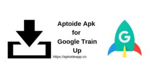 Aptoide Apk for Google Train Up