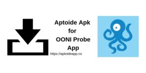 Aptoide Apk for OONI Probe App