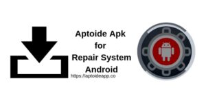 Aptoide Apk for Repair System Android