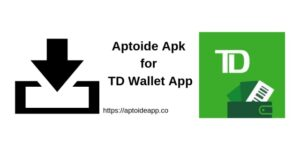 Aptoide Apk for TD Wallet App