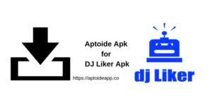 Aptoide Apk for DJ Liker Apk