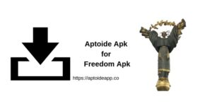 Aptoide Apk for Freedom Apk