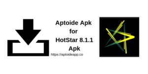 Aptoide Apk for HotStar 8.1.1 Apk