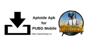 Aptoide Apk for PUBG Mobile