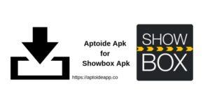 Aptoide Apk for Showbox Apk