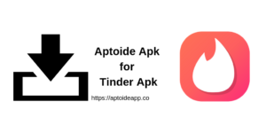 Aptoide Apk for Tinder Apk