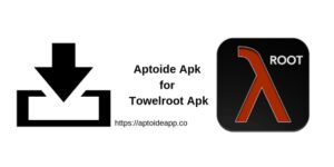 Aptoide Apk for Towelroot Apk