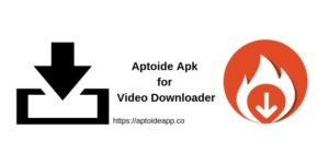 Aptoide Apk for Video Downloader