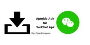 Aptoide Apk for WeChat Apk