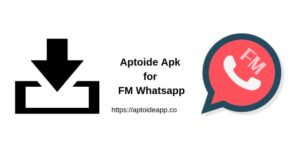Aptoide Apk for FM Whatsapp