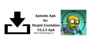 Aptoide Apk for Stupid Zoombies V3.2.3 Apk