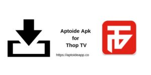 Aptoide Apk for Thop TV