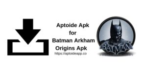 Aptoide Apk for Batman Arkham Origins Apk