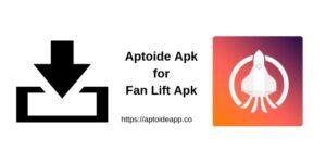 Aptoide Apk for Fan Lift Apk