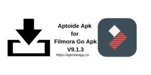 Aptoide Apk for Filmora Go Apk V9.1.3