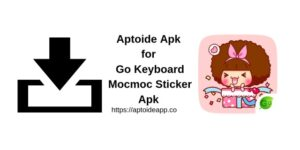 Aptoide Apk for Go Keyboard Mocmoc Sticker Apk