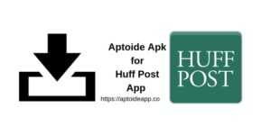 Aptoide Apk for Huff Post App