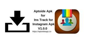 Aptoide Apk for Ins Track for Instagram Apk V1.0.0