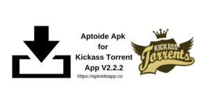 Aptoide Apk for Kickass Torrent App V2.2.2