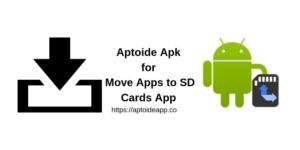 Aptoide Apk for Move Apps to SD Cards App
