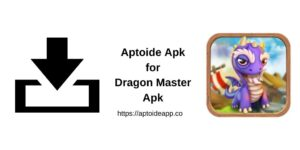 Aptoide Apk for Dragon Master Apk