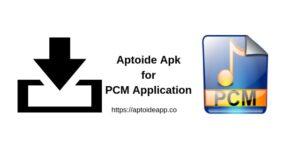 Aptoide Apk for PCM Application