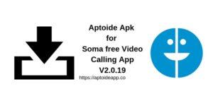 Aptoide Apk for Soma free Video Calling App V2.0.19