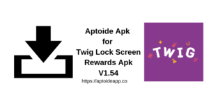 Aptoide Apk for Twig Lock Screen Rewards Apk V1.54