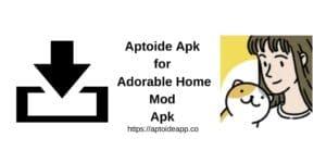 Aptoide Apk for Adorable Home Mod Apk